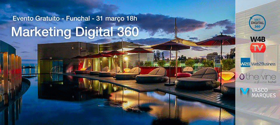 Evento Gratuito Marketing Digital 360 – Ilha da Madeira